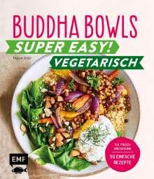 Tanja Dusy: Buddha Bowls - Super easy! - Vegetarisch, Buch