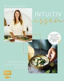 Dania Schumann: Intuitiv essen - Warum dein Kopf auf dein Bauchgefühl hören sollte, Buch