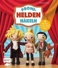 Alexandra Schwarz: Promi-Helden häkeln, Buch