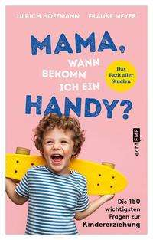 Ulrich Hoffmann: Mama, wann bekomm ich ein Handy?, Buch