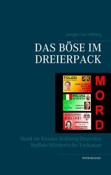 Juergen von Rehberg: Das Böse im Dreierpack, Buch