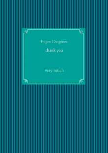 Eugen Diogenes: Thank you, Buch
