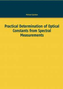 Michael Quinten: Practical Determination of Optical Constants from Spectral Measurements, Buch