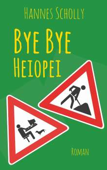 Hannes Scholly: Bye Bye Heiopei, Buch