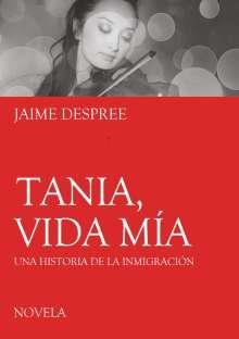 Jaime Despree: Tania, vida mía, Buch