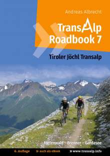 Andreas Albrecht: Transalp Roadbook 7: Tiroler Jöchl Transalp, Buch