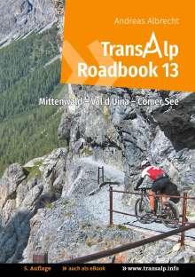 Andreas Albrecht: Transalp Roadbook 13: Mittenwald - Val d'Uina - Comer See, Buch