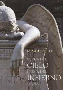 Jaime Despree: Cerca del Cielo cerca del Infierno, Buch