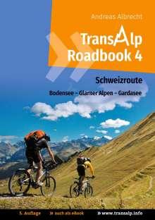 Andreas Albrecht: Transalp Roadbook 4: Schweizroute, Buch