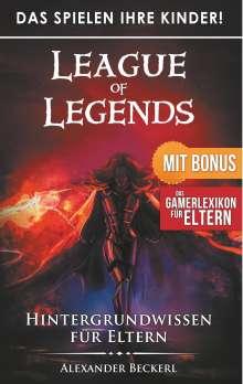 Alexander Beckerl: Das Spielen Ihre Kinder! - League of Legends, Buch