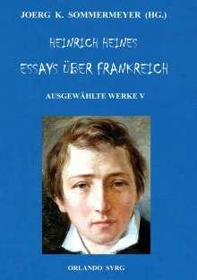 Heinrich Heine: Heinrich Heines Essays über Frankreich. Ausgewählte Werke V, Buch