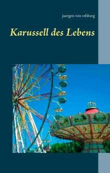 Juergen von Rehberg: Karussell des Lebens, Buch