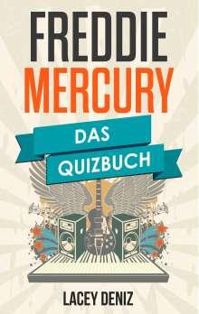 Lacey Deniz: Freddie Mercury, Buch