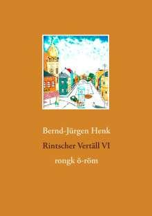 Bernd-Jürgen Henk: Rintscher Vertäll VI, Buch