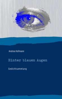 Andrea Hofmann: Hinter blauen Augen, Buch