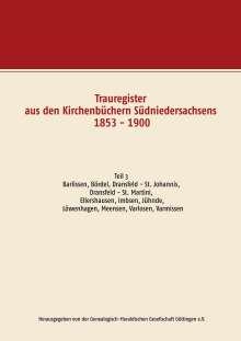 Herausgegeben von der Genealogisch-Heraldischen Gesellschaft Göttingen e. V.: Trauregister aus den Kirchenbüchern Südniedersachsens 1853 - 1900, Buch