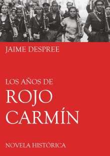 Jaime Despree: Los años de rojo carmín, Buch