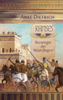 Anke Dietrich: Ramses - Bezwinger der Neun Bogen -, Buch