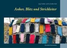 Jörg S. Schiller: Anker, Blitz und Strickleiter, Buch