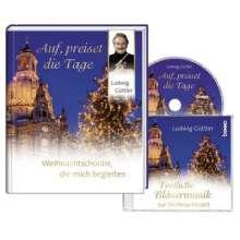 Ludwig Güttler: Auf, preiset die Tage, m. 1 Audio-CD, Buch