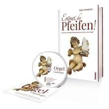 Felix Friedrich: Ertönet, ihr Pfeifen - Buch mit CD, Buch