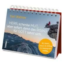 Karl Wallner: Herr, schenke Mut, aber sofort, denn das Risiko für Gott lohnt sich., Buch