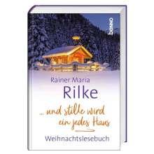 Rainer Maria Rilke: ... und stille wird ein jedes Haus, Buch