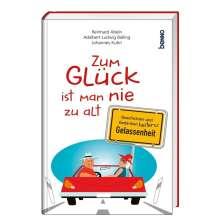 Reinhard Abeln: Zum Glück ist man nie zu alt, Buch