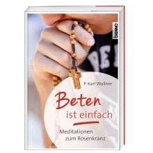 Karl Josef Wallner: Beten ist einfach, Buch