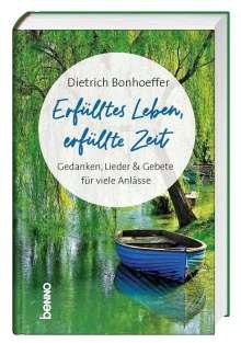 Dietrich Bonhoeffer: Erfülltes Leben, erfüllte Zeit, Buch