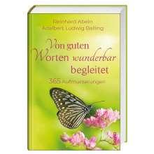 Reinhard Abeln: Von guten Worten wunderbar begleitet, Buch