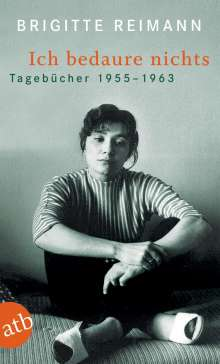 Brigitte Reimann: Ich bedaure nichts, Buch