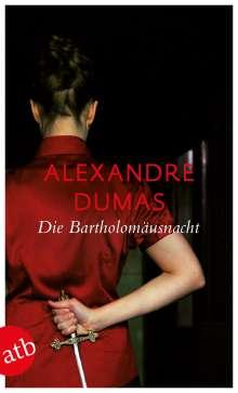 Alexandre Dumas: Die Bartholomäusnacht, Buch