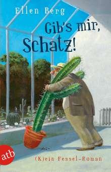 Ellen Berg: Gib's mir, Schatz!, Buch