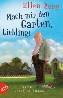 Ellen Berg: Mach mir den Garten, Liebling!, Buch