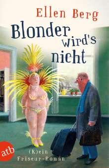 Ellen Berg: Blonder wird's nicht, Buch