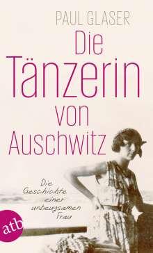 Paul Glaser: Die Tänzerin von Auschwitz, Buch