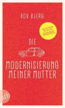 Bov Bjerg (geb. 1965): Die Modernisierung meiner Mutter, Buch