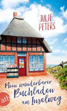 Julie Peters: Mein wunderbarer Buchladen am Inselweg, Buch