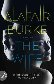Alafair Burke: The Wife, Buch