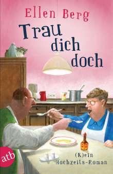 Ellen Berg: Trau dich doch, Buch
