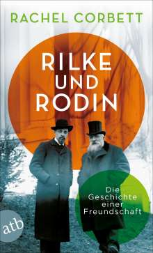 Rachel Corbett: Rilke und Rodin, Buch