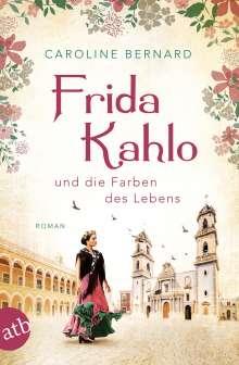 Caroline Bernard: Frida Kahlo und die Farben des Lebens, Buch