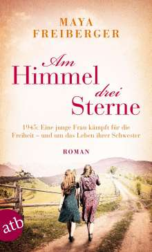 Maya Freiberger: Am Himmel drei Sterne, Buch