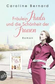 Caroline Bernard: Fräulein Paula und die Schönheit der Frauen, Buch