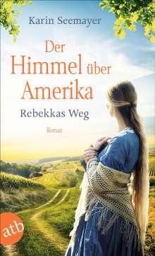 Karin Seemayer: Der Himmel über Amerika - Rebekkas Weg, Buch