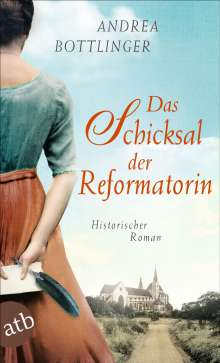 Andrea Bottlinger: Das Schicksal der Reformatorin, Buch