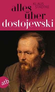 Klaus Städtke: Alles über Dostojewski, Buch