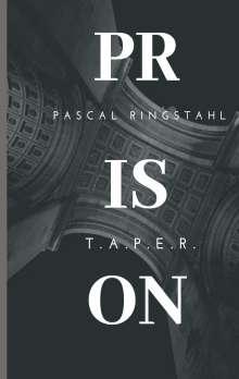 Pascal Ringstahl: Prison: T.a.p.e.r., Buch
