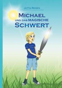 Jutta Reisen: Michael und das magische Schwert, Buch
